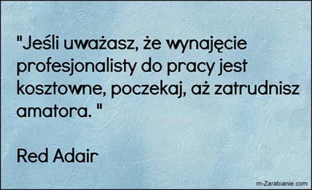 Red Adair, cytaty o pracy.