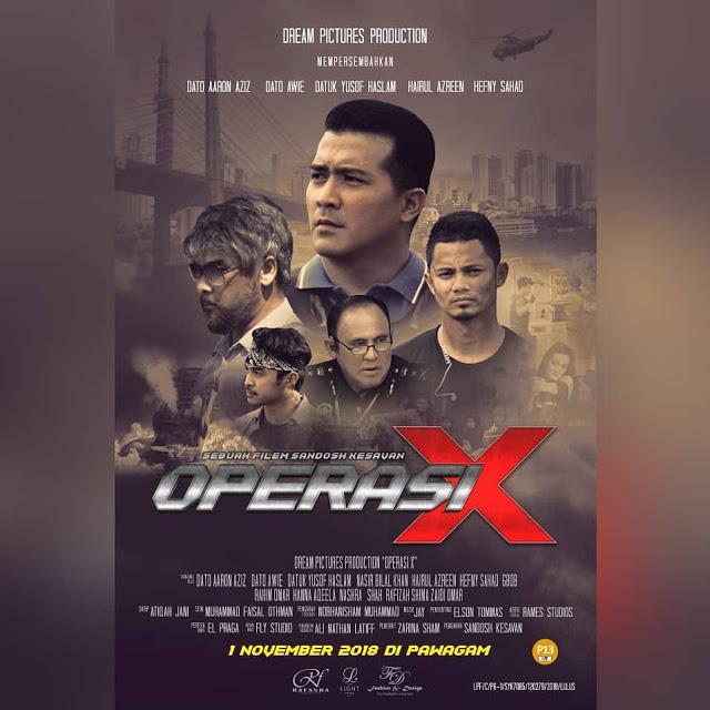 Operasi X-  Filem Terbaru Dream Pictures Production Tahun 2018