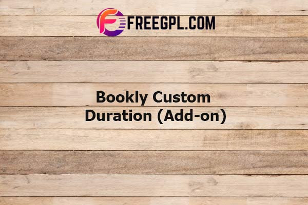Bookly Custom Duration (Add-on) Nulled Download Free