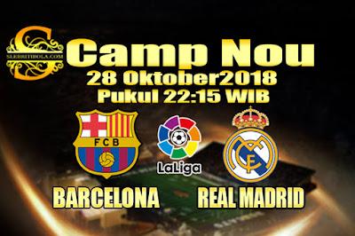 Agen Bola Online Terbesar - Prediksi Skor La Liga Spanyol Barcelona Vs Real Madrid 28 Oktober 2018