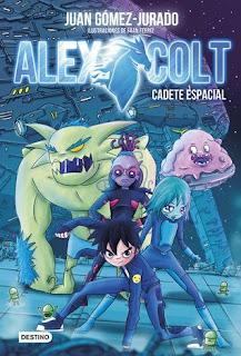 """""""Alex Colt. Cadete espacial"""" de Juan Gómez-Jurado"""