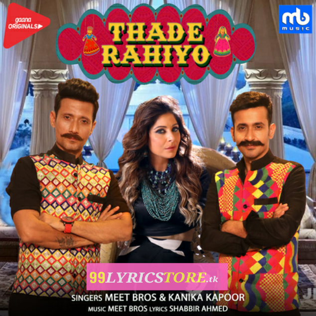 Thade rahiyo song lyrics, kanika Kapoor song, meet bros song lyrics