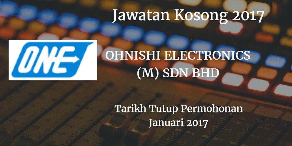 Jawatan Kosong OHNISHI ELECTRONICS (M) SDN BHD. Januari 2017