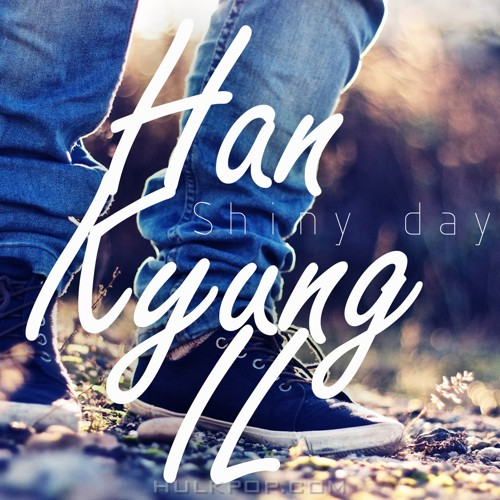 HAN KYUNG IL – Shiny Day – Single