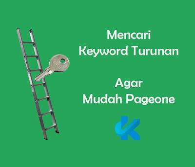Cara Mencari dan Teknik Penempatan Keyword Turunan Agar Artikel Mudah Pageone