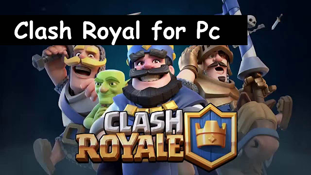 Download Clash Royale for PC on Mac or Windows 7/8//10/XP