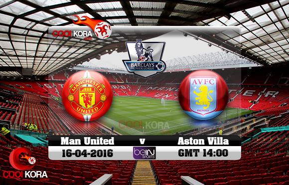 مشاهدة مباراة مانشستر يونايتد وأستون فيلا اليوم 16-4-2016 في الدوري الإنجليزي