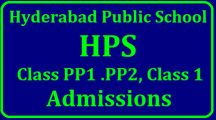 HPS Hyderabad Public School Class PP1 ,PP2, Class 1 Admissions 2019-20 HPS Hyderabad Public School Class PP1 .PP2, Class 1 Admissions 2019-20 | Hyderabad Public School - Admissions to 2019 - 2020 Academic Year/2018/12/hps-hyderabad-public-school-class-pp1-pp2-class1-admissions-www.hpsramanthapur.org.html