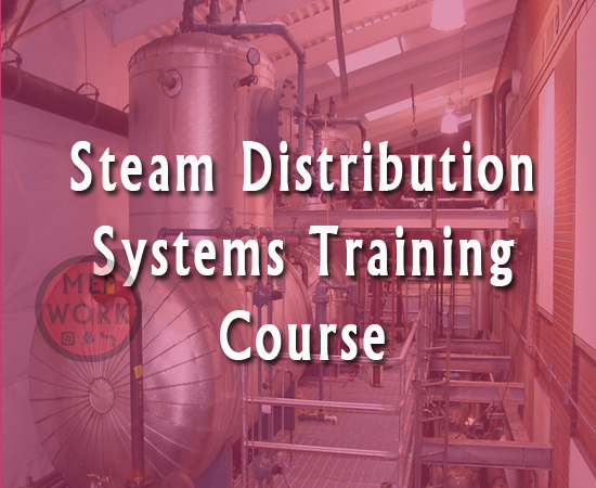 Steam Distribution Systems Training Course - PDF - A Guide for Design of Steam Systems