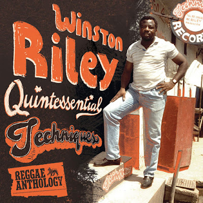 WINSTON RILEY - Reggae Anthology: Quintessential Techniques (2009)