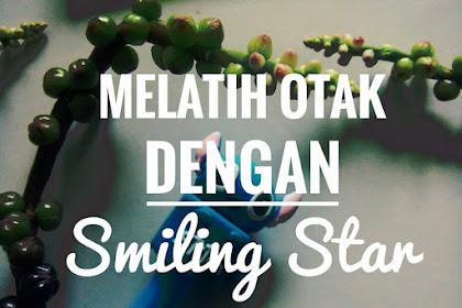 Melatih Otak dengan Smiling Star