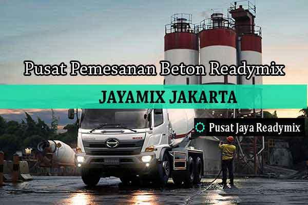 Harga Beton Jayamix Jakarta Selatan 2020, Jual Beton Cor Jayamix Jakarta Selatan 2020