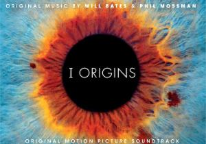 I Origins Nummer - I Origins Muziek - I Origins Soundtrack - I Origins Filmscore