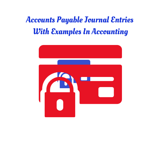 about accounts payable accounting journal entries