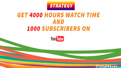 Simple strategy to get 4000 hours watch time and 1000 subscribers on YouTube