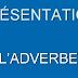 ظرف الحال L'adverbe