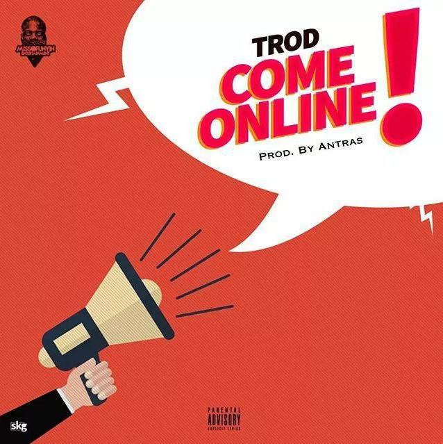 [Music] Trod – Come Online | @iam_TROD
