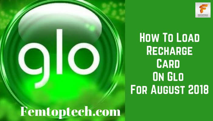 How To Load Recharge Card On Glo For August 2018