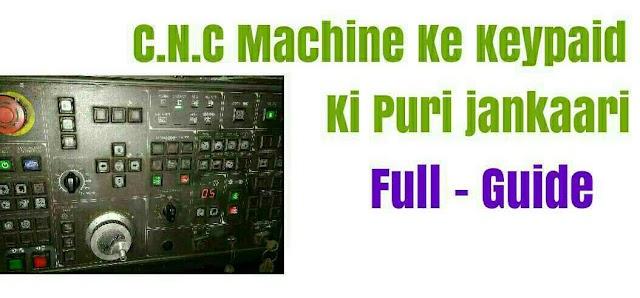 C.N.C Machine Keypaid Ki Jankaari