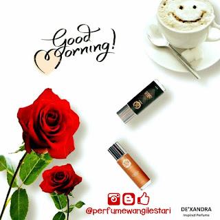 Selamat Pagi,Perfume Dexandra,Dexandra