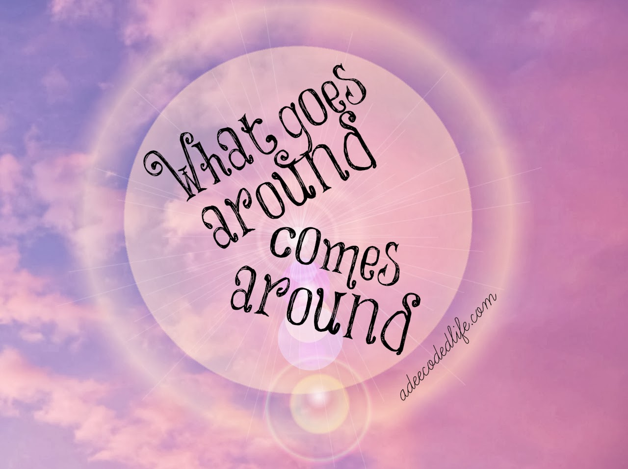 What Goes Around Comes Around Quotes. QuotesGram