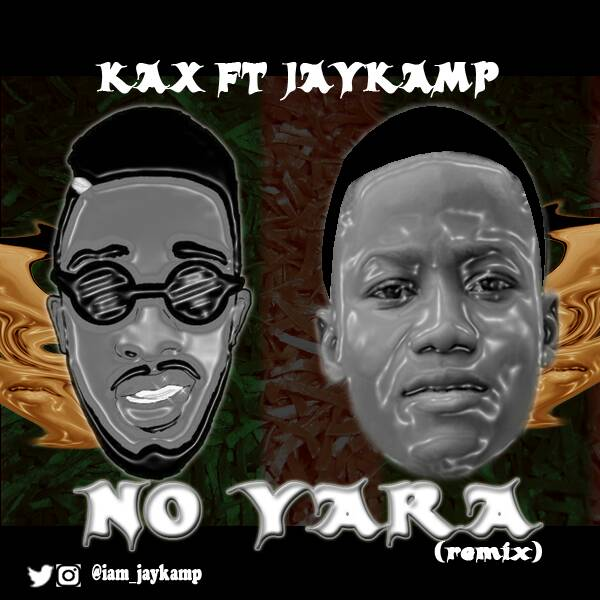 AUDIO : Realest Kax - No yara (Remix) ft. Jaykamp