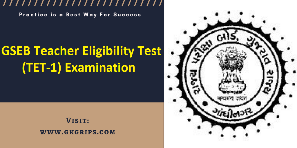 GSEB Teacher Eligibility Test - 1 (TET-1) Examination Official Notification Out