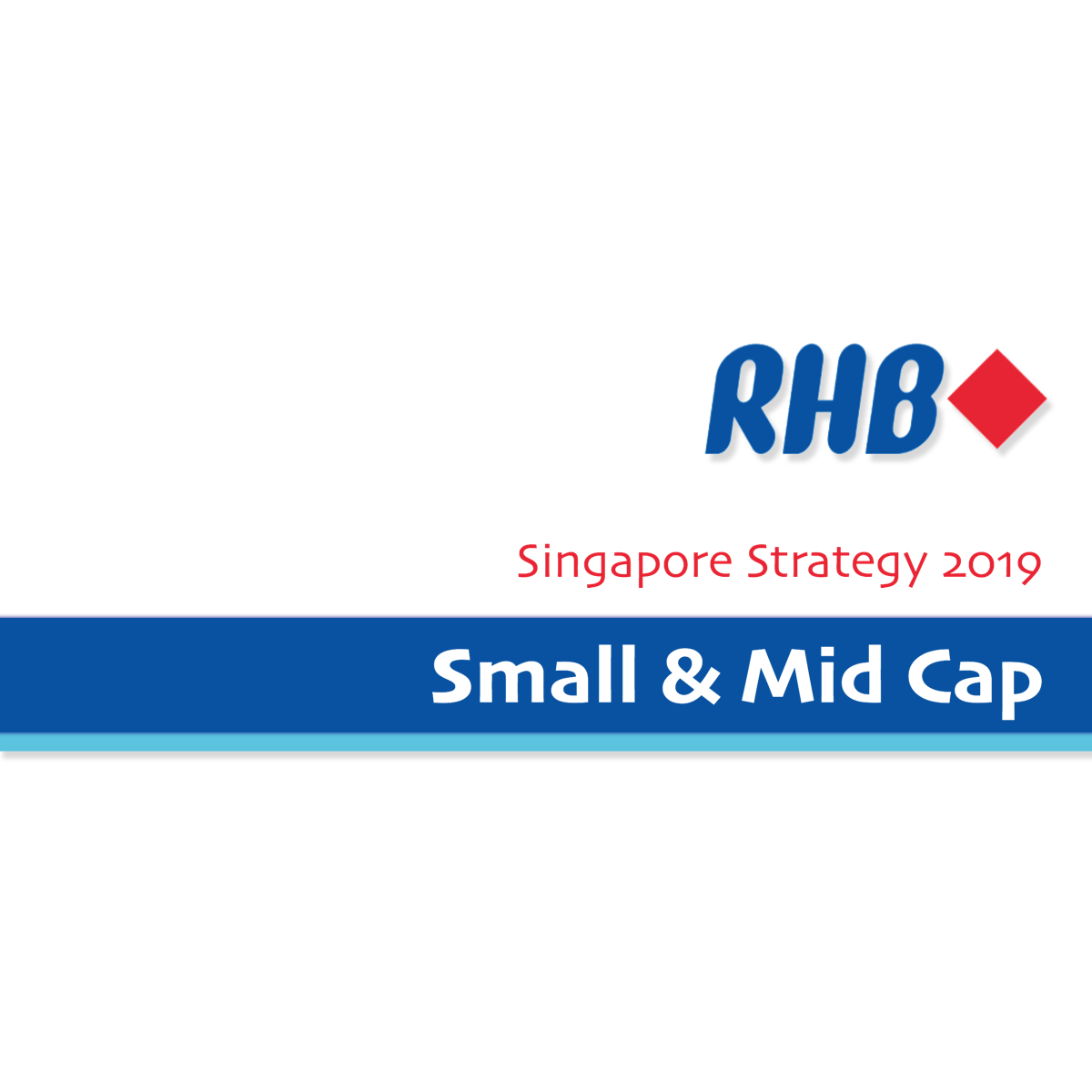 Singapore Strategy 2019 ~ Small & Mid-Caps - RHB Research | SGinvestors.io