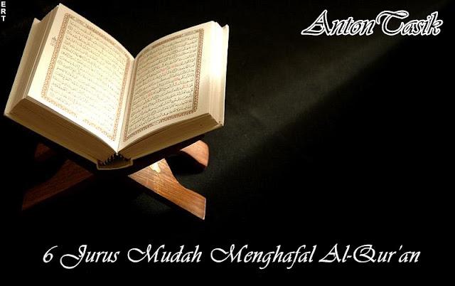 6 Jurus Mudah Menghafal Al-Qur'an