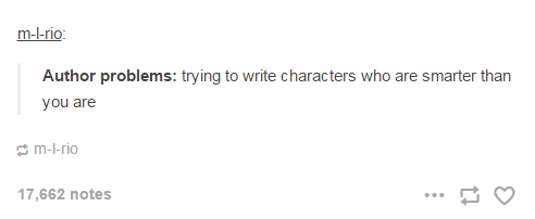 Author problems: trying to write characters who are smarter than you are