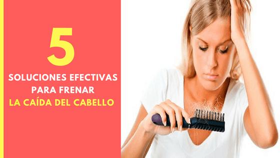 5 Soluciones efectivas para la caída del cabello