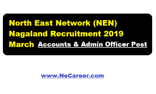Jobs in NEN Nagaland - march 2019 Accounts and Admin Officer