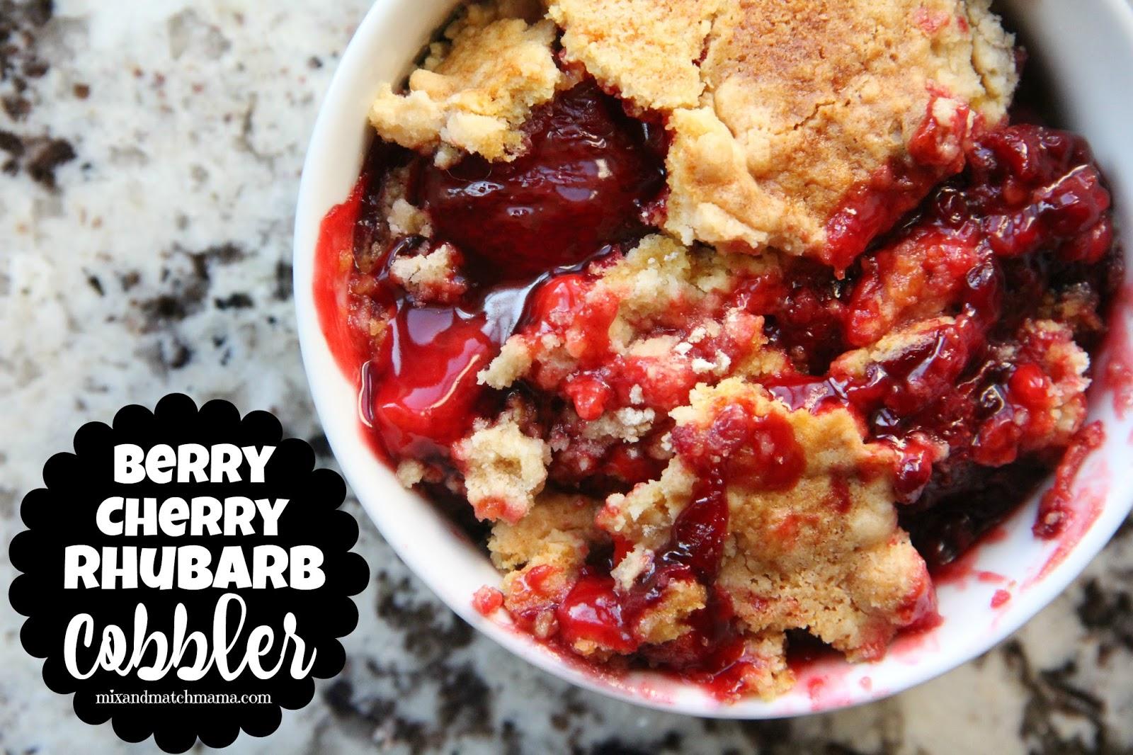 Berry Cherry Rhubarb Cobbler Mix And Match Mama