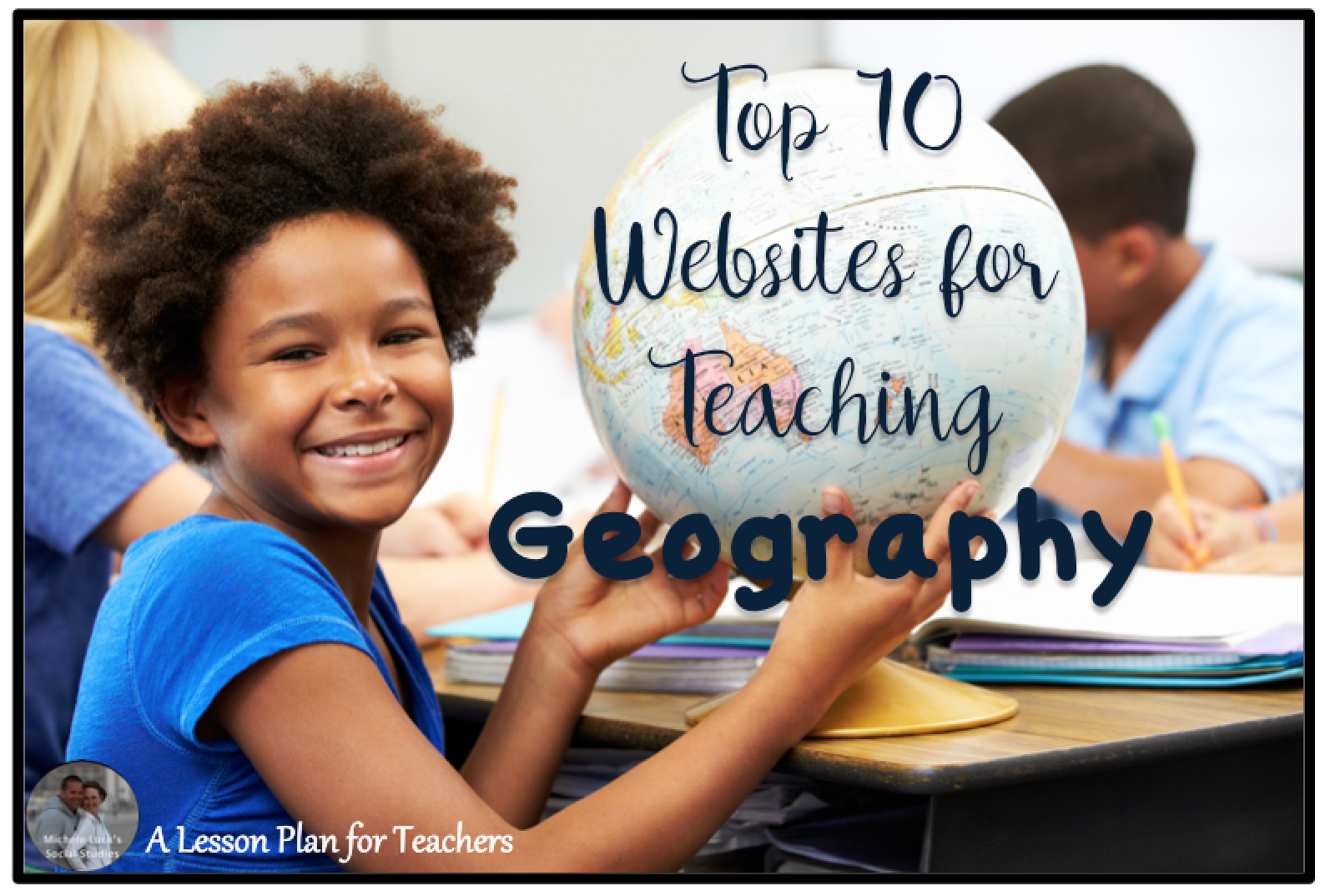 Top 10 Websites for Teaching Geography in the Social Studies
