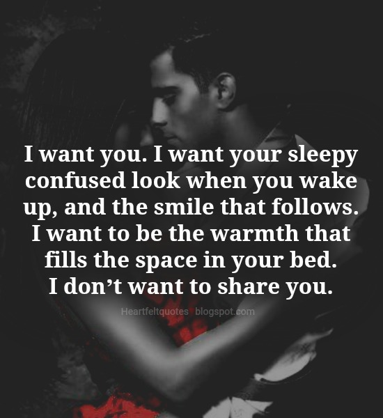 I Want You Heartfelt Love And Life Quotes