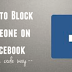 How to Block Account In Facebook