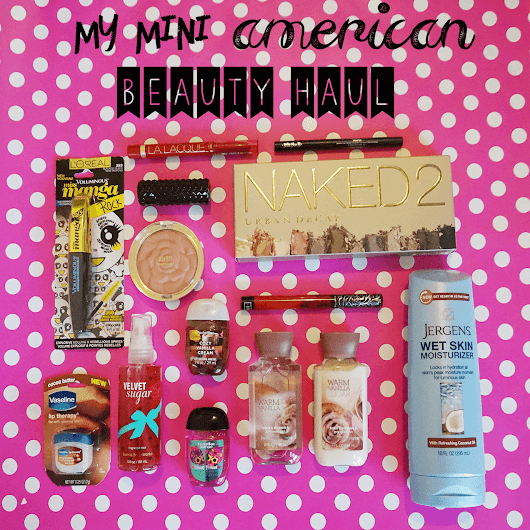 A Mini American Beauty Haul