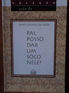 Pai, posso dar um soco nele? - José Cláudio da Silva