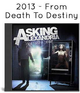 2013 - From Death to Destiny / Asking Alexandria