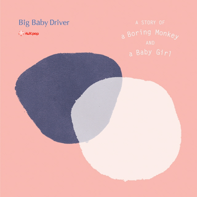 Big Baby Driver – Vol.2 A Story Of A Boring Monkey And A Baby Girl