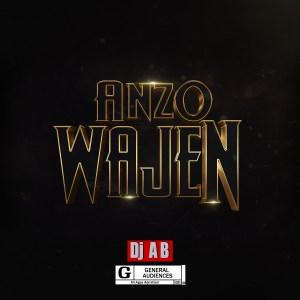 MUSIC: Dj AB – Anzo Wajen