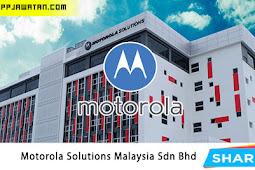 Jawatan Kosong Terkini di Motorola Solutions Malaysia Sdn Bhd.
