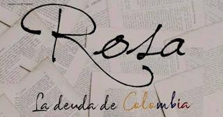 Rosa, la deuda de Colombia 1