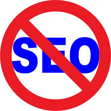 When NOT to Use SEO