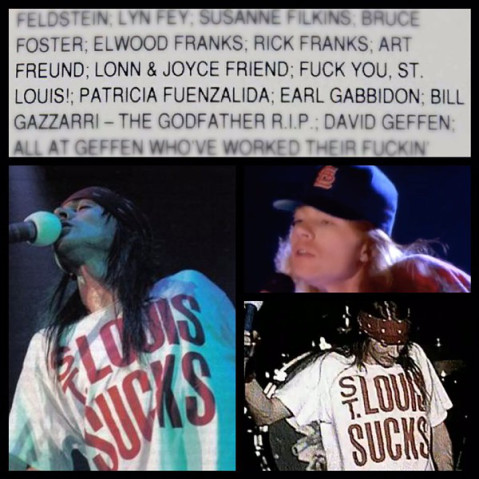 Axl Rose wearing his St. Louis SUCKS t-shirt after starting a riot in St. Louis. PYGear.com
