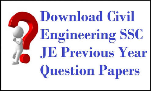 SSC JUNIOR CIVIL ENGINEER EXAM LAST 5 YEAR QUESTION PAPERS