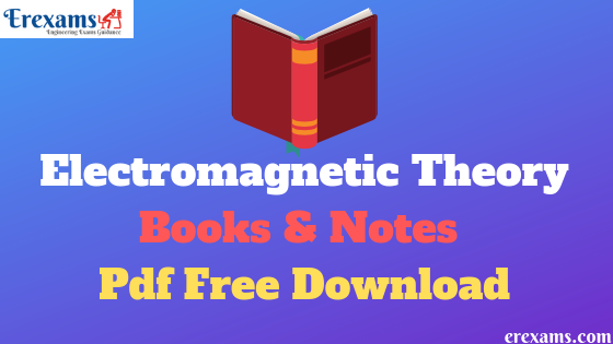 Electromagnetic Theory Books and Notes Pdf Free Download