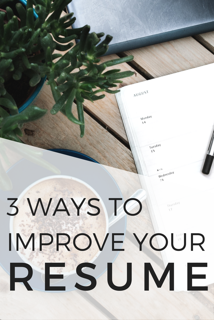 How to improve your resume in three easy ways to increase your chances of getting an interview.