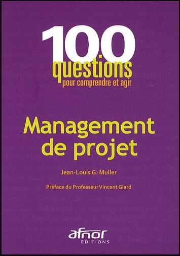 Livre : Management de projet - 100 questions pour comprendre et agir PDF