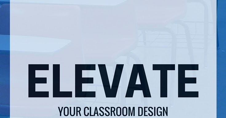 Design Your Classroom ~ From the desk of mr walters three tools to step up